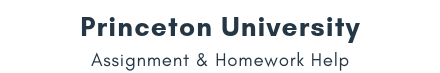 Princeton University Assignment & Homework Help